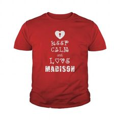 Awesome Tee  Happy Valentines Day  Keep Calm and Love Madison T-Shirts