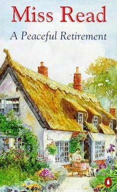 A Peaceful Retirement (Fairacre, book by Miss Read. I LOVE the Miss Read books! Best Books To Read, I Love Books, Great Books, My Books, Beloved Book, Cozy Mysteries, Murder Mysteries, Vintage Book Covers, Beautiful Book Covers