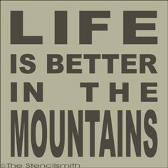 1778 - Life is better in the MOUNTAINS