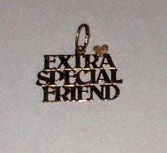 "14 Karat Gold Charm or Pendant ""Extra Special Friend"" #Pendant"