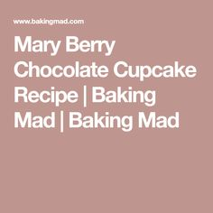 Mary Berry Chocolate Cupcake Recipe | Baking Mad | Baking Mad