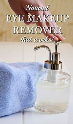 Homemade Natural Eye Makeup Remover That Works