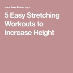 5 Easy Stretching Workouts to Increase Height