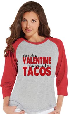 Etsy Ladies Valentine Shirt - Funny Tacos Valentines Shirt - Womens Happy Valentines Day Shirt - Anti Val