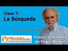 Clase 7: La Búsqueda, por Ramiro Calle. Enseñanzas Magistrales - Yoga Mental - YouTube