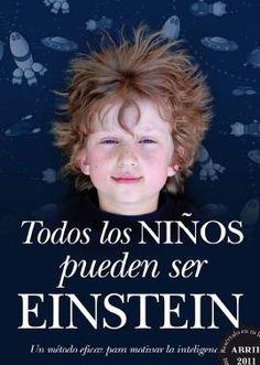 Todos los niños pueden ser Einstein : [un método eficaz para motivar la inteligencia] / Fernando Alberca de Castro