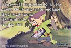 """Disney World Fun Facts: The """"Voice"""" Behind Dopey.  I don't know if it's true, but it makes sense."""