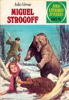 Joyas Literarias Juveniles. Núm. 1 Miguel Strogoff (Julio Verne). Ed. Bruguera. 1970. Portada: Antonio Bernal.