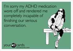 Free and Funny Apology Ecard: I'm sorry my ADHD medication wore off and rendered me completely incapable of finishing our serious conversation. Adhd Funny, Adhd Humor, Funny Facts, Funny Quotes, Adhd Facts, Adhd Quotes, Adhd Medication, Adhd Brain, Adhd Strategies