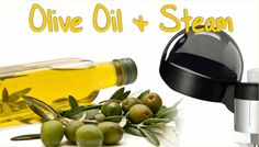 Olive oil and steam