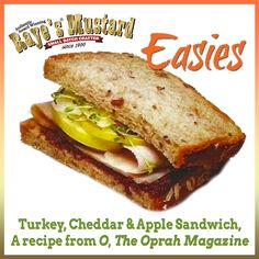 What to Do with the Rest of the Bird? O, The Oprah Magazine featured this  great Turkey, Cheddar & Apple Sandwich! 2 slices whole grain bread, Raye's Fall Harvest Mustard with Maine cranberries, 3 slices turkey breast, 6 slices Granny Smith apple, 2 to 3 slices farmhouse Cheddar, 1 to 2 Tbsp. sprouts. Spread bread with mustard. Layer on turkey, apple and cheese. Top with sprouts and enjoy!