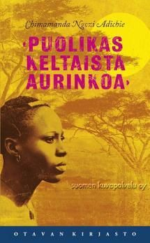 Puolikas keltaista aurinkoa   Kirjasampo.fi - kirjallisuuden kotisivu