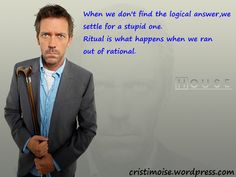 Dr.House quotes about finding answers.