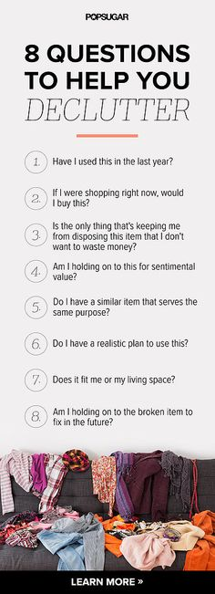 8 Questions to Ask Yourself to Help You Declutter. Great questions to ask yourself as you sort though your things.