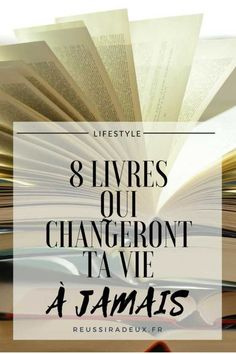 8 livres qui changeront ta vie à jamais