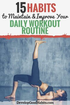 Tired of not following through on workout routines? Here are 15 habits to help you create a successful daily workout routine, and stick with it!