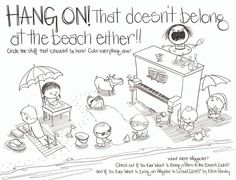 IF YOU EVER WANT TO BRING A PIANO TO THE BEACH, DON'T! Coloring Pages