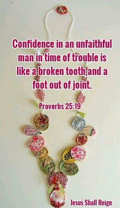 Proverbs 25:19 KJV