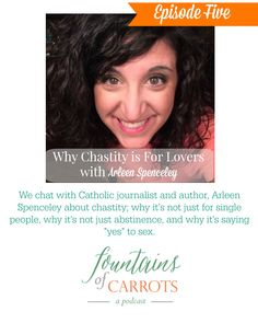 Fountains of Carrots Podcast-Why Chastity is for Lovers with Arleen Spenceley
