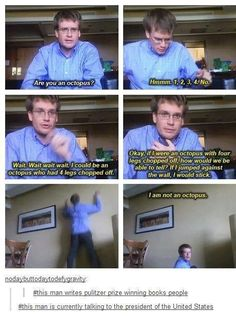 John Green, writes Pulitzer award winning books, gets to speak with the President, and is not an octopus...