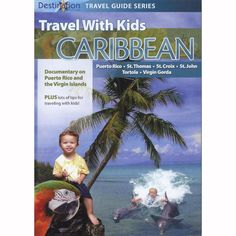 Travel With Kids Caribbean: Puerto Rico & The Virgin Islands  DVD $14.95