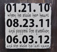 So cute. dates of when you started dating, when he popped the question, and when you got married!