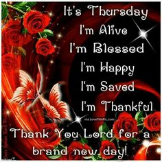 Thank You Lord for a brand new day! Monday Blessings, Morning Blessings, Morning Prayers, Thursday Morning Quotes, Good Morning Quotes, Morning Sayings, Good Morning Facebook, For Facebook, Christian Single Quotes