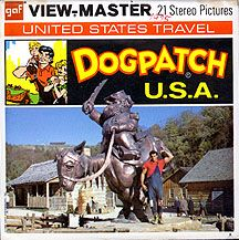 Dogpatch, USA - with Soaps Alive! Many great memories there.