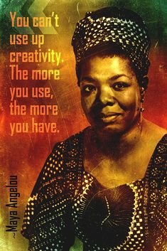 Maya Angelou Quote You Can't Use Up Creativity Poster Poster Source Quotable Quotes, Wisdom Quotes, True Quotes, Quotes Quotes, Maya Angelo Quotes, Black History Month Quotes, Empowering Quotes, Women In History, Powerful Women