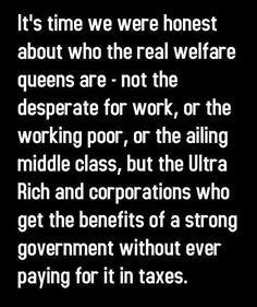 Not to mention oil subsidies and military war subsidies.  They not only get to keep all their money, they also get a big portion of your tax dollars!