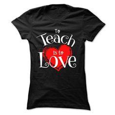 To Teach is to Love - Teacher T-shirt - #cool t shirts #cheap shirts. THE BEST => https://www.sunfrog.com/Holidays/To-Teach-is-to-Love--Teacher-T-shirt-Ladies.html?id=60505