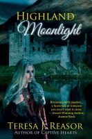 Find more information about 'Highland Moonlight' by Teresa Reasor on Substance B now. Book description: seduced and shamed by Alexander Campbell, the warrior to whom she is betrothed, Lady Mary Mac Lachlan flees to the Campbell stronghold of Castle Lorne and demands sanctuary from Alexander's father. #highlander