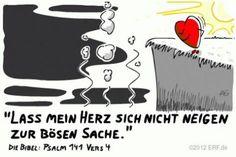 """""""Wenn es mich #reizt, #Böses zu tun, dann #bewahre mich, und #hilf mir, dass ich mich von den #Übeltätern nicht #mitreißen lasse! Ihre #Schlemmereien sollen mir nicht den #Mund #wässrig machen."""" #Psalm 141:4 #glaubensimpulse"""