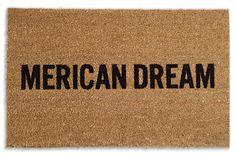 Livin' the Merican Dream! Doormat from Reed Wilson Design available on BourbonandBoots.com