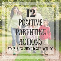 These 12 Positive Parenting Actions Your Kids Should See You Do are great tips to teach them how to handle daily life! via @mwmodernmomma