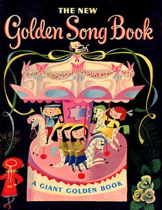 The New Golden Song Book (1955), illustrated by Mary Blair -- Love the old Golden Book illustrations!