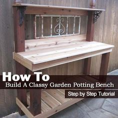 MEET  ME IN THE GARDEN... How To Build A Classy Garden Potting Bench