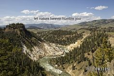 Let nature forever humble you