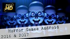 Horror Games Android 2016 & 2017 - Horror Games Apps http://youtu.be/5yE1_2n7xsY