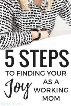 5 Steps to Finding Your Joy As a Working Mom-Life can get hectic when you are trying balance it all. Taking care of kids while managing families and a job can be overwhelming for mothers! Find your happiness and joy again by embracing these 5 truths.