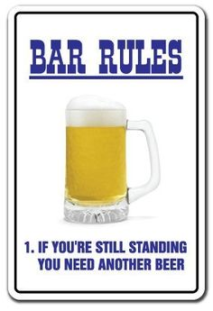 """BAR RULES ~Novelty Sign~ beer signs funny drunk gift by ZANYSIGNS. $8.99. Top Quality Product. The Perfect Gift for any Occasion. Brand New Sign. Perfect for Indoor or Outdoor use. Made in the U.S.A.. BRAND NEW SIGN!! 12"""" tall and 8"""" wide sign. Our novelty signs are made from outdoor durable plastic with professional grade vinyl graphics. These signs will never rust or fade, perfect inside or out (4-5 years outdoors)! The sign has round corners and a hole pre-dri..."""