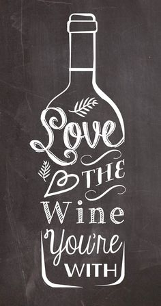Love the wine you're with typography quote chalkboard print home kitchen decor with or without frame Love the Wine you're with. A typography chalkboard style kitchen art quote poster I designed. Chalkboard Designs, Chalkboard Art, Kitchen Chalkboard, Chalkboard Wallpaper, Art Du Vin, Wine Craft, Wine Signs, Wine Quotes, Chalk Quotes