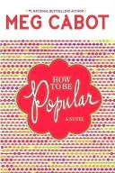 How to Be Popular; A novel by Meg Cabot!! I love this book
