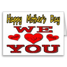 Shop Happy Mother's Day We Love You With Hugs & Kisses Card created by DesignsByFarmer. Mother's Day Greeting Cards, Custom Greeting Cards, Our Love, Love You, Happy Mothers Day, Thoughtful Gifts, Hugs, Kisses, Blog