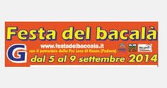 Festa del Baccalà - Cod Fish Festival, Sept. 5-9, 2014, in Gaianigo di Gazzo, about 11 miles east of Vicenza; food booths featuring local fish specialties open at 7 p.m.; charity riffle and large lighted parking lot available; live music and dancing starts nightly at 9 p.m.; fireworks Sept. 9 at 11:30.