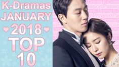 ❤ My TOP 10 Korean Dramas January 2018 ❤