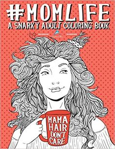 Mom Life: A Snarky Adult Coloring Book: A Unique & Funny Antistress Coloring Gift for Moms To Be, New Mommys, Pregnant Women & Expecting Mothers Relief & Mindful Meditation (Volume (affiliate) Swear Word Coloring Book, Coloring Books, Coloring Stuff, Free Coloring, Books For Moms, Unique Gifts For Women, Unusual Gifts, Thing 1, Gifts For New Moms