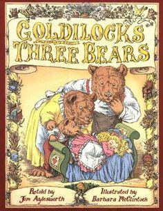 Goldilocks and the Three Bears by Jim Aylesworth, Barbara McClintock Barbara Mcclintock, Fairy Tales Unit, Reading Tracker, Goldilocks And The Three Bears, Little Girl Names, Festa Party, Animal Books, Retelling, Toddler Preschool