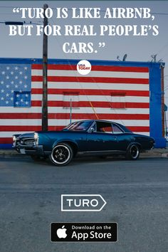 Rent a car that\'s part of the local economy, not a coprorate fleet. Install the Turo app to find the perfect car.