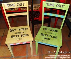 """Time Out! Sit Your Naughty Bottom Here"" Chair :) love this idea for my little monsters Funky Painted Furniture, Painted Chairs, Paint Furniture, Kids Furniture, Furniture Projects, Bedroom Furniture, Furniture Design, Diy Furniture Repair, Furniture Makeover"